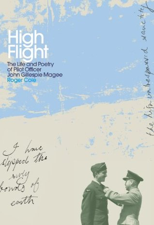 High Flight The Life And Poetry Of Pilot Officer John