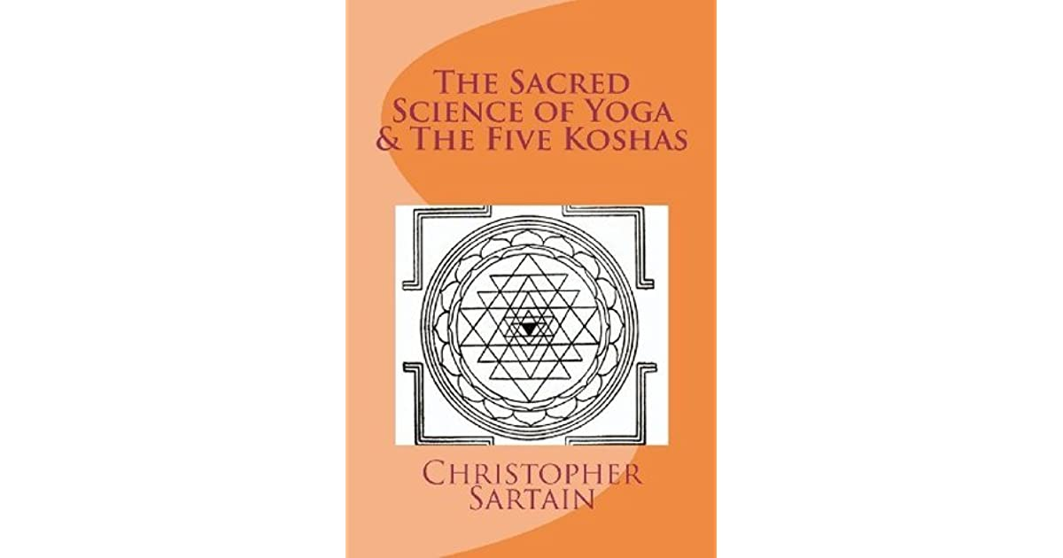 The Sacred Science of Yoga & the Five Koshas by Christopher