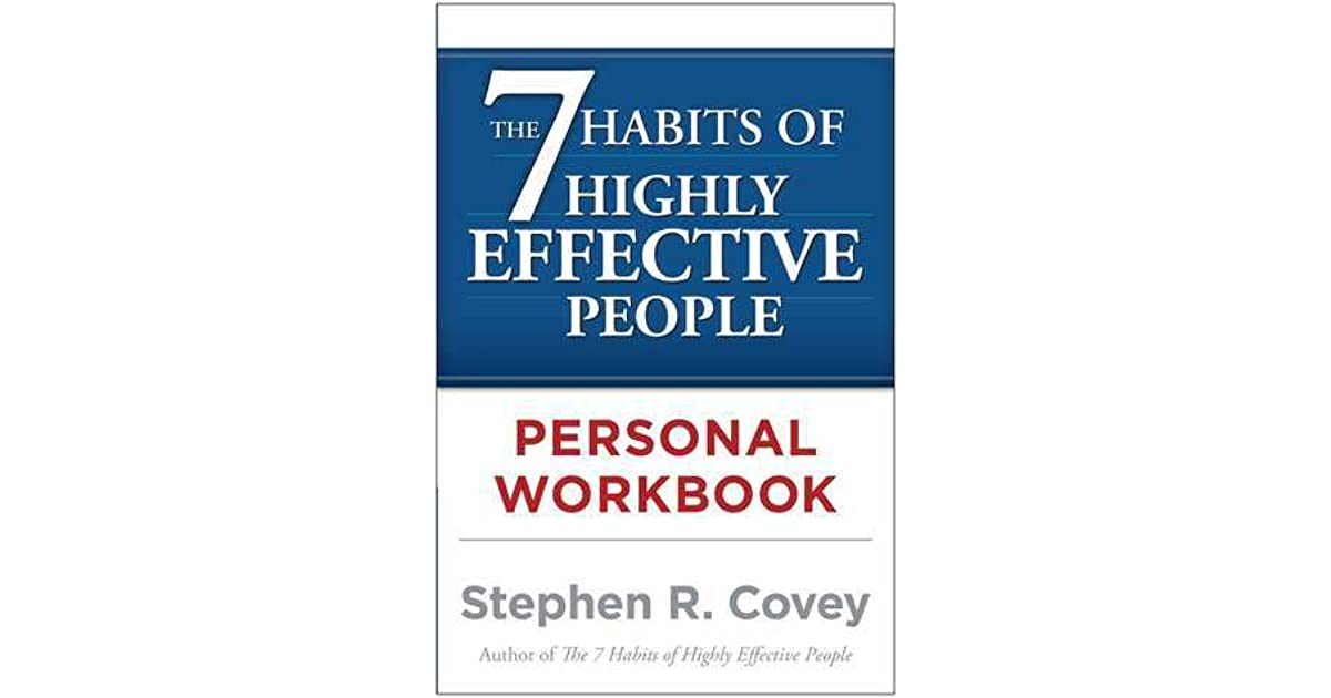The 7 habits of highly effective people personal workbook by stephen the 7 habits of highly effective people personal workbook by stephen r covey fandeluxe Gallery