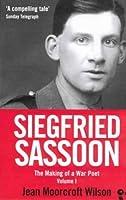 Siegfried Sassoon: Volume 1, The Making of a War Poet