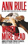 Worth More Dead and Other True Cases (Crime Files, #10) ebook download free