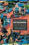 Untouchable Fictions by Toral Jatin Gajarawala