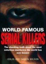World Famous Serial Killers by Colin Wilson