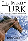 The Byerley Turk by Jeremy James