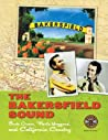 The Bakersfield Sound: Buck Owens Merle Haggard and California Country