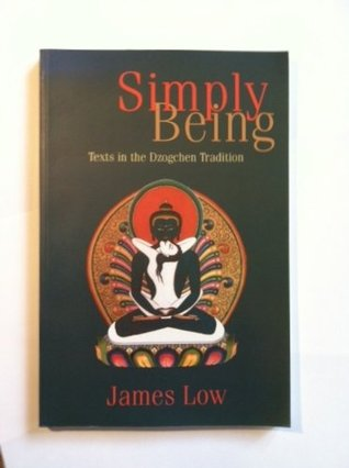 Simply Being: Texts In The Dzogchen Tradition