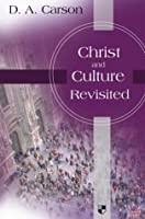 Christ and Culture Revisited. D.A. Carson