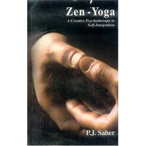 Zen Yoga: A Creative Psychotherapy To Self Integration by