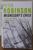 Wednesday's Child (Inspector Banks, #6)