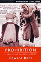 Prohibition: The 13 Years That Changed America