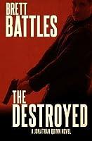 The Destroyed (Jonathan Quinn, #5)