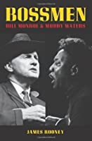 Bossmen: Bill Monroe & Muddy Waters