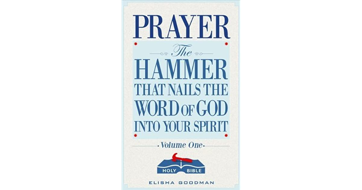 Prayer: The Hammer That Nails The Word of God Into Your