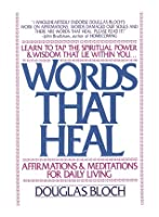 Words That Heal: Affirmations and Meditations for Daily Living