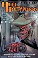 Hell Comes To Hollywood: An Anthology of Short Horror Ficiton Set in Tinseltown, Volume I