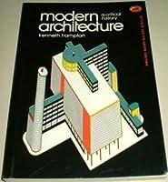 Modern Architecture A Critical History modern architecture: a critical historykenneth frampton