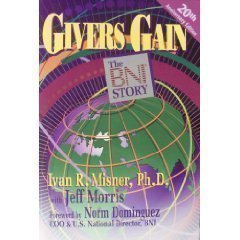 Givers Gain: The Bni Story by Ivan R  Misner