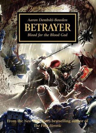Betrayer The Horus Heresy 24 By Aaron Dembski Bowden