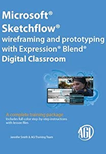 Microsoft Sketchflow Wireframing and Prototyping with Expression Blend Digital Classroom