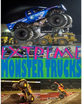 Extreme Monster Trucks: photos of amazing trucks!