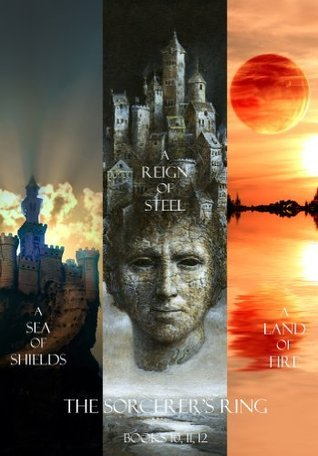 Morgan Rice - The Sorcerer's Ring 10-12 - A Sea of Shields, A Reign of Steel, A Land of Fire