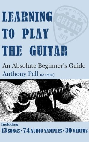 Learning To Play The Guitar An Absolute beginners