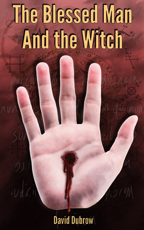 The Blessed Man and the Witch by David Dubrow