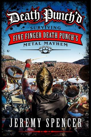 Death Punch'd Surviving Five Finger Death Punch's Metal Mayhem