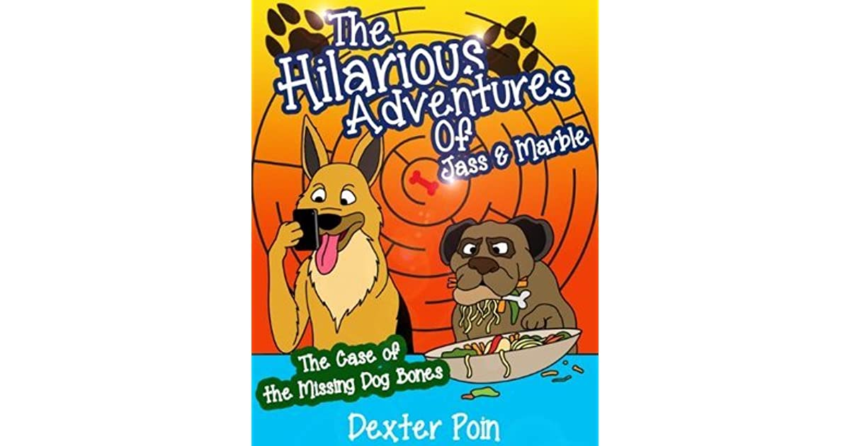 The Hilarious Adventures of Jass and Marble  by Dexter Poin