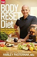 The Body Reset Diet: Power Your Body's Metabolism, Blast Fat, and Shed Pounds in Just 15 Days