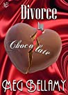 Divorce by Chocolate