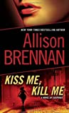 Kiss Me, Kill Me (Lucy Kincaid, #2)
