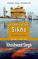 A History of the Sikhs: Volume 1: 1469-1838: 2nd (second) Edition