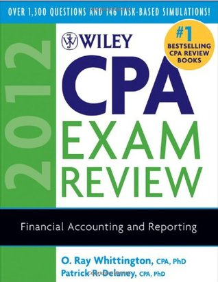 Wiley CPA Exam Review: Financial Accounting and Reporting by O  Ray