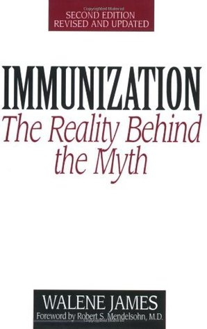 Immunization: The Reality Behind the Myth - Second Edition, Revised and Updated