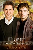 The Florist (Workplace Encounters, #8)