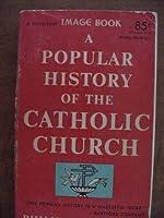 A Popular History Of The Catholic Church