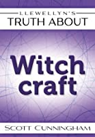 Llewellyn's Truth About Witchcraft (Truth About Series)