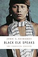 Black Elk Speaks: The Complete Edition