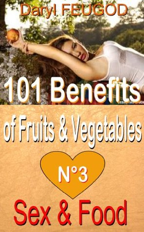 101 benefits of fruits and vegetables Caribbean Recipes Volume number 3 ; SEX and FOOD (ate health shake)