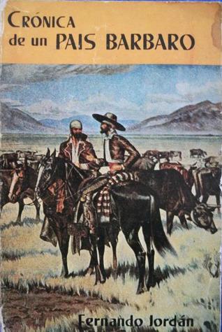 Crónica de un país bárbaro by Fernando Jordán