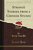 Strange Stories from a Chinese Studio, Vol. 2 of 2: Translated and Annotated (Classic Reprint)
