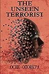 The Unseen Terrorist