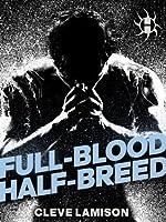 Full-Blood Half-Breed