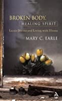 Broken Body, Healing Spirit: Lectio Divina and Living with Ill
