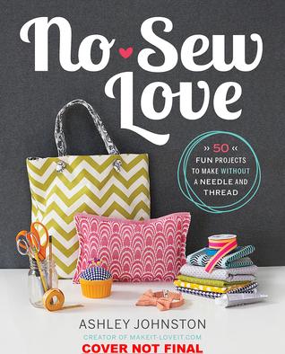 No-Sew Love by Ashley Johnston