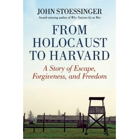 From Holocaust to Harvard: A Story of Escape, Forgiveness, and Freedom by Joh...