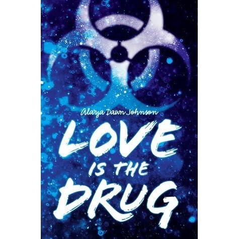 Love is the drug by alaya dawn johnson fandeluxe Gallery