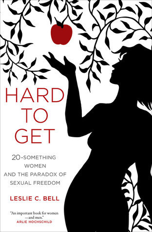 Hard-to-Get-Twenty-Something-Women-and-the-Paradox-of-Sexual-Freedom