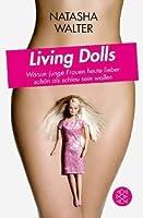 Living Dolls: Warum junge Frauen heute lieber schön als schlau sein wollen